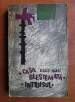 Blasco Ibanez - Casa blestemata. Intrusul