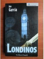 Bob Garcia - Londinos