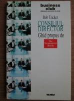 Bob Tricker - Consiliul director. Ghid