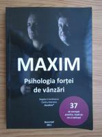 Anticariat: Bogdan Comanescu, Ovidiu Atanasiu - Maxim. Psihologia fortei de vanzari