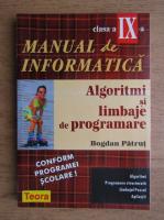 Bogdan Patrut - Manual de informatica. Algoritmi si limbaje de programare, clasa aIX-a