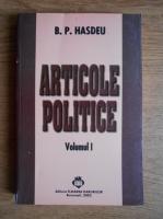 Bogdan Petriceicu Hasdeu - Articole politice (volumul 1)