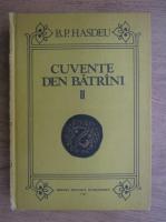 Anticariat: Bogdan Petriceicu Hasdeu - Cuvinte din batrani (volumul 2)