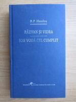 Bogdan Petriceicu Hasdeu - Razvan si Vidra. Ion Voda cel cumplit