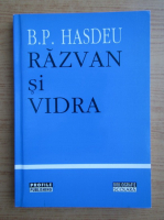 Bogdan Petriceicu Hasdeu - Razvan si Vidra
