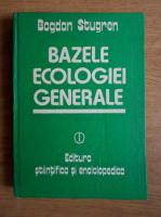 Anticariat: Bogdan Stugren - Bazele ecologiei generale