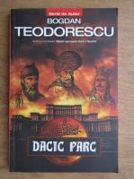 Anticariat: Bogdan Teodorescu - Dacic parc
