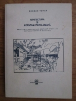 Bogdan Tofan - Arhitectura si personalitatea umana. Program de arhitectura destinat integrarii copilului orfan in societate