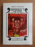 Anticariat: Bogdan V. Delavrancea - Infernul? volumul 1. Care infern, de aici sau de dincolo