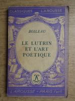 Anticariat: Boileau - Le lutrin et l'art poetique
