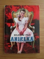 Anticariat: Boleslaw Prus - Anielka