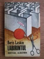 Anticariat: Boris Laskin - Labirintul