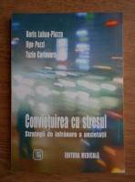 Boris Luban-Plozza - Convietuirea cu stresul. Strategii de infranare a anxietatii