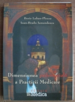 Anticariat: Boris Luban-Plozza - Dimensiunea psihosociala a practicii medicale