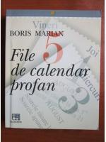 Anticariat: Boris Marian - File de calendar profan