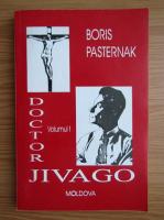 Boris Pasternak - Doctor Jivago (volumul 1)