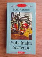 Anticariat: Boris Pasternak - Sub inalta protectie