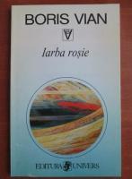 Boris Vian - Iarba rosie