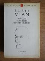 Boris Vian - Romans, nouvelles, oeuvres diverses