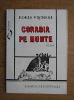 Anticariat: Boris Visinski - Corabia pe munte