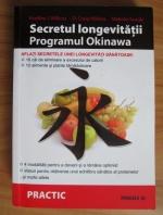 Anticariat: Bradley J. Willcox - Secretul longevitatii. Programul Okinawa