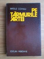 Anticariat: Bradut Covaliu - Pe tarmurile artei