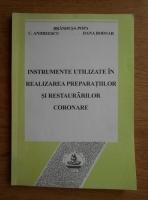 Brandusa Popa - Instrumente utilizate in realizarea preparatiilor si restaurarilor coronare