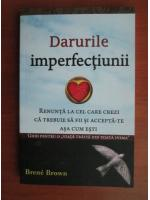 Brene Brown - Darurile imperfectiunii