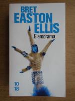 Anticariat: Bret Easton Ellis - Glamorama
