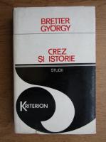 Bretter Gyorgy - Crez si istorie