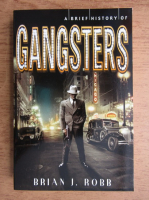 Brian J. Robb - A brief history of Gangsters