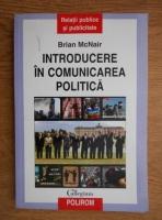 Anticariat: Brian McNair - Introducere in comunicarea politica