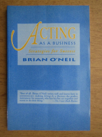 Anticariat: Brian ONeil - Acting as a business. Strategies for success