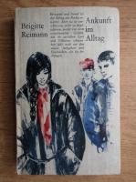 Anticariat: Brigitte Reimann - Ankunft im Alltag