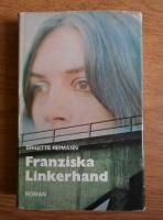 Anticariat: Brigitte Reimann - Franziska Linkerband