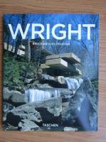 Bruce Brooks Pfeiffer - Frank Lloyd Wright 1867-1959. A construit pentru democratie