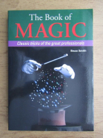 Bruce Smith - The book of magic. Classic tricks of the great professionals