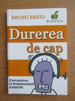 Anticariat: Bruno Brigo - Durerea de cap