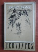 Anticariat: Bruno Frank - Cervantes