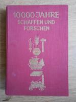Anticariat: Bruno Kaiser - 10000 Jahre schaffen und forschen