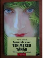 Anticariat: Bruno Massa - Secretele unui ten mereu tanar