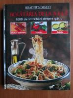 Bucataria de la A la Z. 1000 de intrebari despre gatit (Reader's Digest)