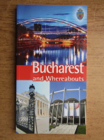 Anticariat: Bucharest and whereabouts. Tourist guide