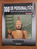 Anticariat: Buddha (100 de personalitati, Oameni care au schimbat destinul lumii, nr. 27)