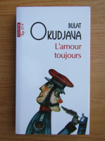 Anticariat: Bulat Okudjava - L'amour toujours (Top 10+)