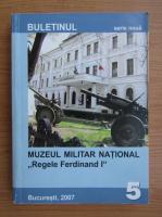 Anticariat: Buletinul Muzeului Militar National Regele Ferdinand I, nr. 5, 2007