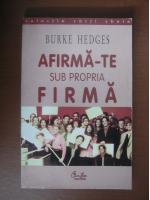 Anticariat: Burke Hedges - Afirma-te sub propria firma (editura Curtea Veche, 2001)