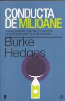 Burke Hedges - Conducta de milioane (editura Curtea Veche, 2013)