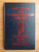 Anticariat: Burnell R. Brown - Anesthesia and transplantation surgery