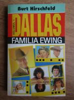 Anticariat: Burt Hirschfeld - Dallas. Familia Ewing (volumul 1)